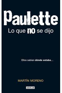 lib-paulette-lo-que-no-se-dijo-penguin-random-house-9786071111777