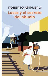 lib-lucas-y-el-secreto-del-abuelo-penguin-random-house-9789568474690