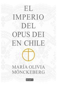 lib-el-imperio-del-opus-dei-en-chile-penguin-random-house-9789569545429
