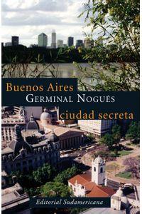 lib-buenos-aires-ciudad-secreta-penguin-random-house-9789500752312
