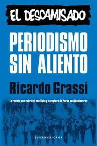 lib-periodismo-sin-aliento-el-descamisado-penguin-random-house-9789500752893