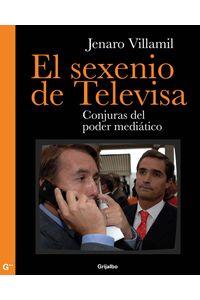 lib-el-sexenio-de-televisa-penguin-random-house-9786073109338