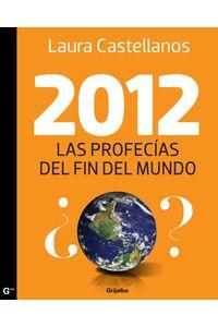 lib-2012-las-profecias-del-fin-del-mundo-penguin-random-house-9786073109406