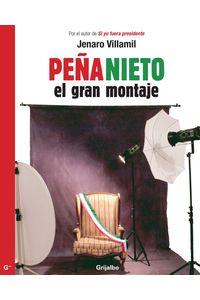 lib-pena-nieto-el-gran-montaje-penguin-random-house-9786073110655
