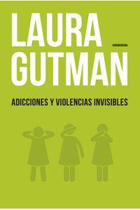 lib-adicciones-y-violencias-invisibles-penguin-random-house-9789500757980