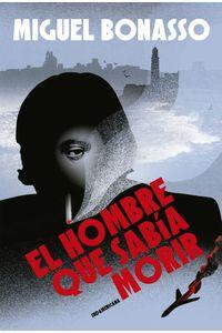 lib-el-hombre-que-sabia-morir-penguin-random-house-9789500758376
