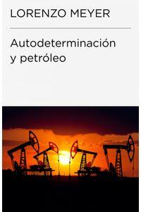 lib-autodeterminacion-y-petroleo-penguin-random-house-9786073119962