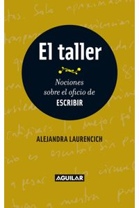 lib-el-taller-nociones-sobre-el-oficio-de-escribir-penguin-random-house-9789870433484