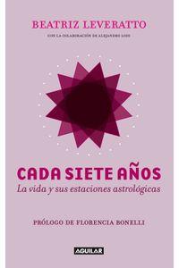lib-cada-siete-anos-la-vida-y-sus-estaciones-astrologicas-penguin-random-house-9789870436232