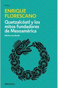 lib-quetzalcoatl-y-los-mitos-fundadores-de-mesoamerica-penguin-random-house-9786073139434