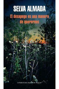 lib-el-desapego-es-una-manera-de-querernos-penguin-random-house-9789873987007