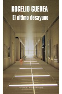 lib-el-ultimo-desayuno-penguin-random-house-9786073141512