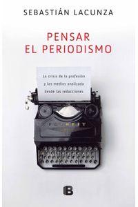 lib-pensar-el-periodismo-penguin-random-house-9789876279413