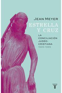 lib-estrella-y-cruz-la-conciliacion-judeocristiana-19261965-penguin-random-house-9786073148917