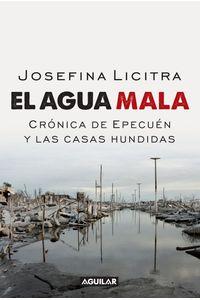 lib-el-agua-mala-cronica-de-epecuen-y-las-casas-hundidas-penguin-random-house-9789877350050