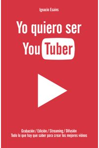lib-yo-quiero-ser-youtuber-penguin-random-house-9789877361438