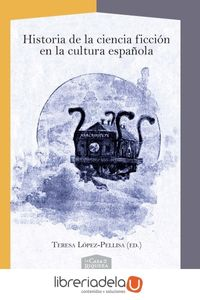 ag-historia-de-la-ciencia-ficcion-en-la-cultura-espanola-iberoamericana-editorial-vervuert-sl-9788416922819