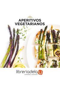ag-aperitivos-vegetarianos-lunwerg-editores-9788416890507