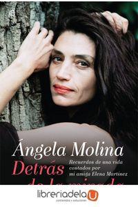 ag-angela-molina-detras-de-la-mirada-recuerdos-de-una-vida-contados-por-mi-amiga-elena-martinez-la-esfera-de-los-libros-sl-9788491640554