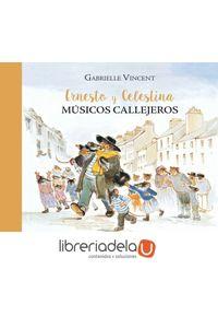 ag-ernesto-y-celestina-musicos-callejeros-kalandraka-editora-9788484642855