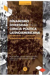 bw-dinamismo-y-diversidad-en-la-ciencia-poliacutetica-latinoamericana-vii-congreso-de-la-asociacioacuten-latinoamericana-de-ciencia-poliacutetica-u-de-los-andes-9789587743104