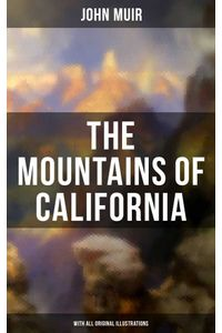 bw-the-mountains-of-california-with-all-original-illustrations-musaicum-books-9788075838148