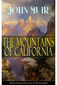 bw-the-mountains-of-california-with-original-drawings-amp-photographs-eartnow-9788026847595