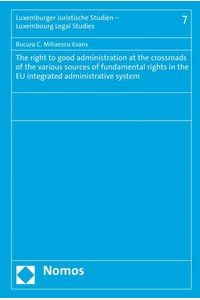 bw-the-right-to-good-administration-at-the-crossroads-of-the-various-sources-of-fundamental-rights-in-the-eu-integrated-administrative-system-nomos-verlag-9783845267982