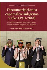 bw-circunscripciones-especiales-indiacutegenas-y-afro-19912010-cuestionamientos-a-la-representacioacuten-identitaria-en-el-congreso-de-colombia-u-de-los-andes-9789586957274