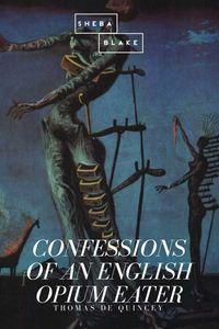 bw-confessions-of-an-english-opium-eater-sheba-blake-publishing-9783961892471