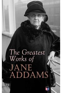 bw-the-greatest-works-of-jane-addams-madison-adams-press-9788026884873