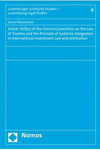 bw-article-313c-of-the-vienna-convention-on-the-law-of-treaties-and-the-principle-of-systemic-integration-in-international-investment-law-and-arbitration-nomos-verlag-9783845262383