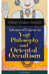 bw-advanced-course-in-yogi-philosophy-and-oriental-occultism-unabridged-eartnow-9788026848783