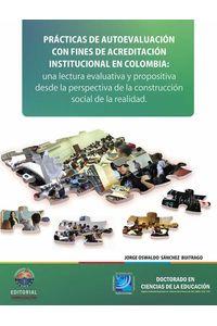 bw-practicas-de-autoevaluacioacuten-con-fines-de-acreditacioacuten-institucional-en-colombia-una-lectura-evaluativa-y-propositiva-desde-la-perspectiva-de-la-construccioacuten-social-de-la-realidad-editorial-unimagdalena-9789587460629