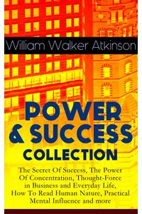 bw-power-amp-success-collection-the-secret-of-success-the-power-of-concentration-thoughtforce-in-business-and-everyday-life-how-to-read-human-nature-practical-mental-influence-and-more-eartnow-9788026848806
