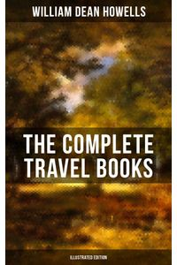 bw-the-complete-travel-books-of-wd-howells-illustrated-edition-musaicum-books-9788075838384