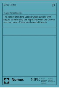 bw-the-role-of-standardsetting-organizations-with-regard-to-balancing-the-rights-between-the-owners-and-the-users-of-standardessential-patents-nomos-verlag-9783845264271