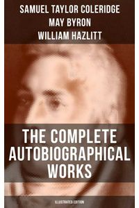 bw-the-complete-autobiographical-works-of-s-t-coleridge-illustrated-edition-musaicum-books-9788027201853