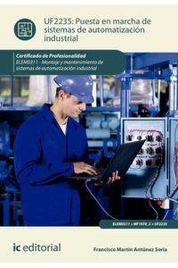 bm-puesta-en-marcha-de-sistemas-de-automatizacion-industrial-elem0311-montaje-y-mantenimiento-de-sistemas-de-automatizacion-industrial-ic-editorial-9788416629534