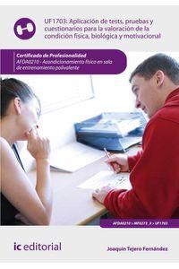 bm-aplicacion-de-tests-pruebas-y-cuestionarios-para-la-valoracion-de-la-condicion-fisica-biologica-y-motivacional-afda0210-acondicionamiento-fisico-en-sala-de-entrenamiento-polivalente-ic-editorial-9788416207879