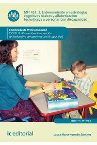 bm-entrenamiento-en-estrategias-cognitivas-basicas-y-alfabetizacion-tecnologica-a-personas-con-discapacidad-ssce0111-promocion-en-intervencion-socioeducativa-con-personas-con-discapacidad-ic-editorial-9788416207763