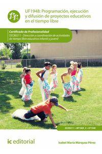 bm-programacion-ejecucion-y-difusion-de-proyectos-educativos-en-el-tiempo-libre-sscb0211-direccion-y-coordinacion-de-actividades-de-tiempo-libre-educativo-infantil-y-juvenil-ic-editorial-9788416271030