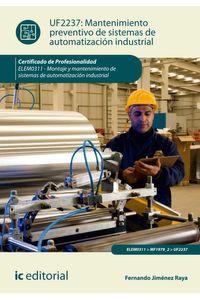bm-mantenimiento-preventivo-de-sistemas-de-automatizacion-industrial-elem0311-montaje-y-mantenimiento-de-sistemas-de-automatizacion-industrial-ic-editorial-9788416629244