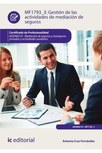 bm-gestion-de-las-actividades-de-mediacion-de-seguros-adgn0210-mediacion-de-seguros-y-reaseguros-privados-y-actividades-auxiliares-ic-editorial-9788416758906