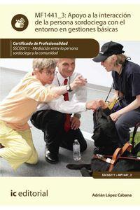 bm-apoyo-a-la-interaccion-de-la-persona-sordociega-con-el-entorno-en-gestiones-basicas-sscg0211-mediacion-entre-la-persona-sordociega-y-la-comunidad-ic-editorial-9788416758463