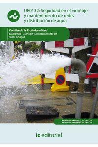 bm-seguridad-en-el-montaje-y-mantenimiento-de-redes-y-distribucion-de-agua-y-saneamiento-enat0108-montaje-y-mantenimiento-de-redes-de-agua-ic-editorial-9788415648833