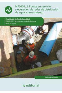 bm-puesta-en-servicio-y-operacion-de-redes-de-distribucion-de-agua-y-saneamiento-enat0108-montaje-y-mantenimiento-de-redes-de-agua-ic-editorial-9788415648888