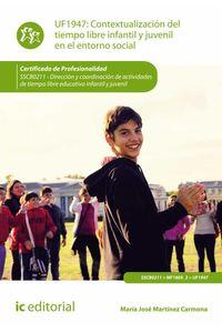 bm-contextualizacion-del-tiempo-libre-infantil-y-juvenil-en-el-entorno-social-sscb0211-direccion-y-coordinacion-de-actividades-de-tiempo-libre-educativo-infantil-y-juvenil-ic-editorial-9788416207817