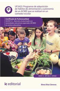 bm-programas-de-adquisicion-de-habitos-de-alimentacion-y-autonomia-de-un-acnee-que-se-realizan-en-un-comedor-escolar-ssce0112-atencion-al-alumnado-con-necesidades-educativas-especiales-ic-editorial-9788416173259