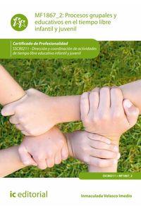 bm-procesos-grupales-y-educativos-en-el-tiempo-libre-infantil-y-juvenil-sscb0211-direccion-y-coordinacion-de-actividades-de-tiempo-libre-educativo-infantil-y-juvenil-ic-editorial-9788416173006